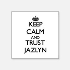 Keep Calm and trust Jazlyn Sticker