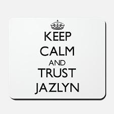 Keep Calm and trust Jazlyn Mousepad
