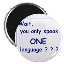 Only One Language Sigh Magnet
