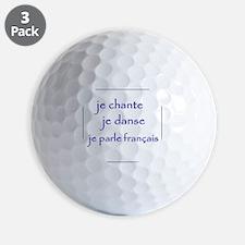 je chante je danse je parle français Golf Ball