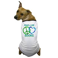 Peace Love Books Dog T-Shirt