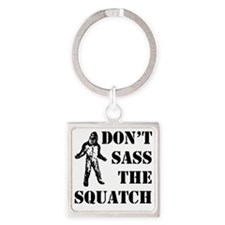 Dont sass the Squatch Square Keychain