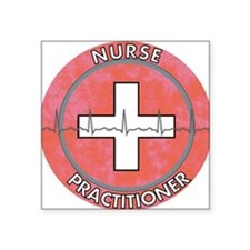 "Nurse Practitioner ROUND RE Square Sticker 3"" x 3"""