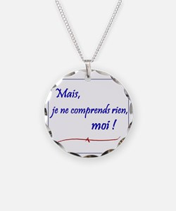 Je ne comprends rien... Necklace