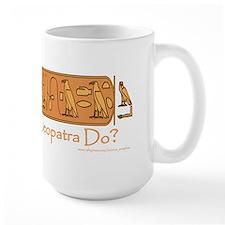 What Would Cleopatra Do? Large Mug/white