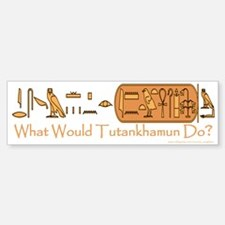 What Would Tutankhamun Do? Bumper Sticker/white