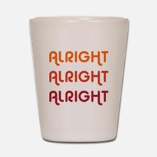 Dazed and Confused Movie Gear Alright A Shot Glass