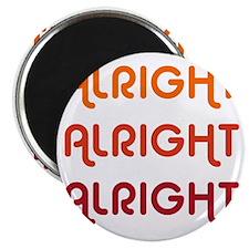 Dazed and Confused Movie Gear Alright Alrig Magnet