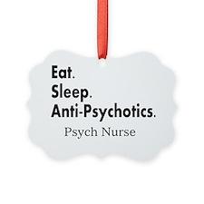 Eat sleep anti-psychotics Ornament