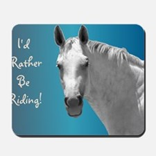 Id Rather Be Riding Horse Mousepad