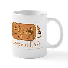 What Would Hatshepsut Do? Mug/white