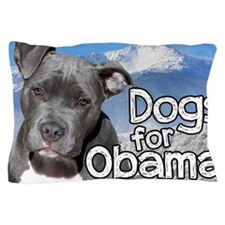 Dogs for Obama Pillow Case