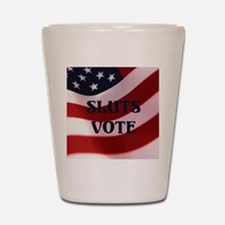 Sluts Vote Shot Glass