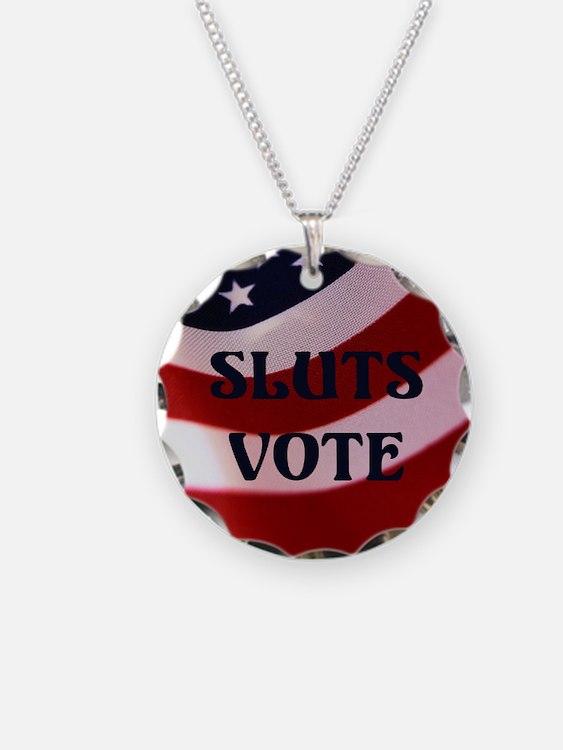 Sluts Vote Necklace