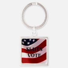 Sluts Vote Square Keychain