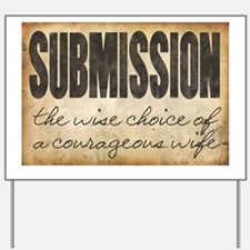 Submission Demands Courage Yard Sign