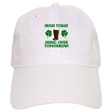 Irish today . . . Hung over t Baseball Baseball Cap