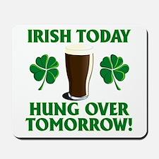 Irish today . . . Hung over t Mousepad