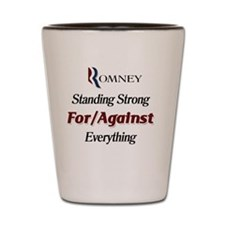 Romney Standing Strong For/Against Ever Shot Glass