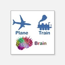 """Plane, Train, Brain Square Sticker 3"""" x 3"""""""