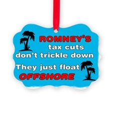 Romneys Tax Cut Dont Trickle Down Ornament