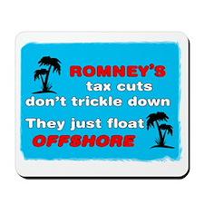 Romneys Tax Cut Dont Trickle Down Mousepad