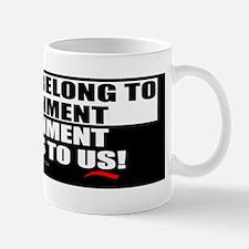 We Dont Belong 2 Mug