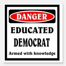 "Educated Democrat Square Car Magnet 3"" x 3"""