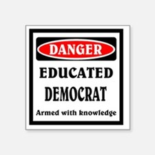 "Educated Democrat Square Sticker 3"" x 3"""