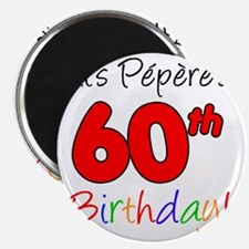 Pepere 60th Birthday Magnet