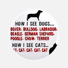 """Dogs and cats 3.5"""" Button"""