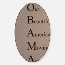 Barack Obama - Our Beautiful Americ Sticker (Oval)