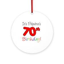 Pepere 70th Birthday Round Ornament