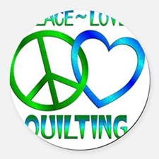 Peace Love Quilting Round Car Magnet