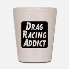 Drag Racing Addict Shot Glass