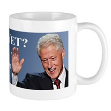 Bill Clinton Miss Me Yet Mug