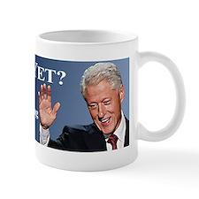 Bill Clinton Miss Me Yet Small Mug