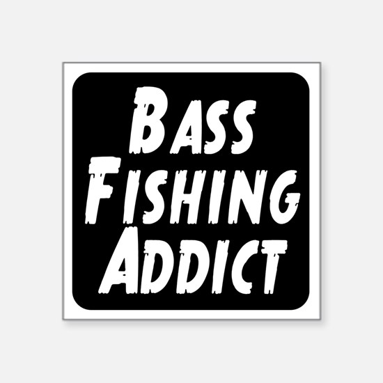 "Bass Fishing Addict Square Sticker 3"" x 3"""