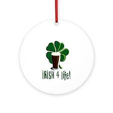Irish 4 Life! Ornament (Round)