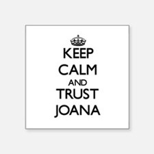 Keep Calm and trust Joana Sticker