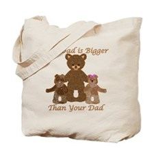 Our Dad is Bigger Tote Bag