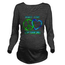 Peace Love Tap Danci Long Sleeve Maternity T-Shirt