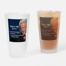Bill Clinton Miss Me Yet Drinking Glass