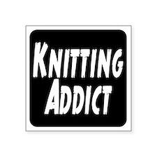 "Knitting addict Square Sticker 3"" x 3"""