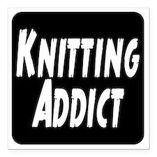 "Knitting addict Square Car Magnet 3"" x 3"""