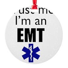 Trust me Im an EMT Ornament