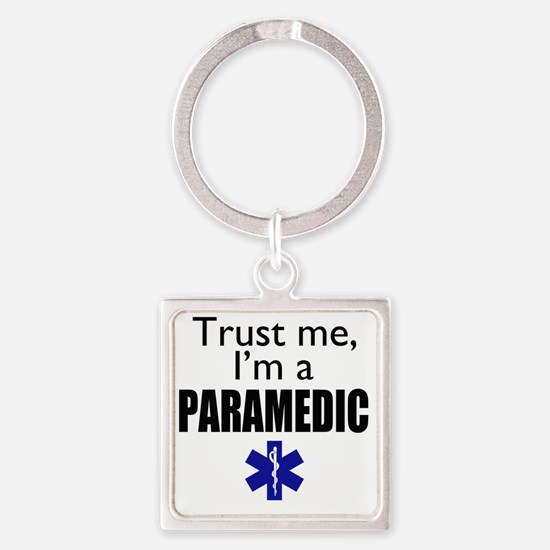 Trust me Im a paramedic Square Keychain