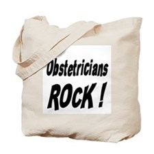 Obstetricians Rock ! Tote Bag