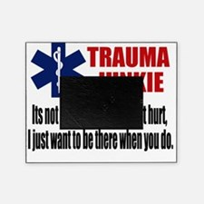 Trauma Junkie Picture Frame