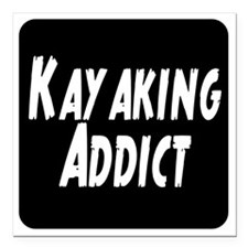 "Kayaking Addict Square Car Magnet 3"" x 3"""